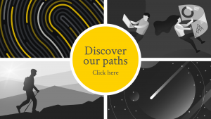 Discover our paths! Click here. Picture for 4 development paths in each corner to provide a visual preview of the graphics used in each path.